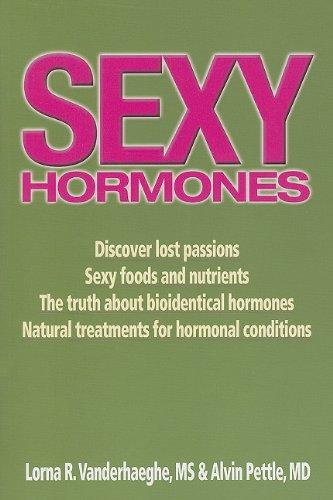 Sexy Hormones: Unlocking the Secrets to Vitality 9781554550159