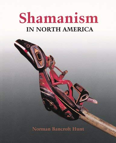 Shamanism in North America 9781552976784