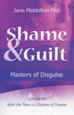 Shame & Guilt: Masters of Disguise 9781558740723