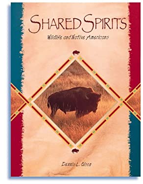 Shared Spirits: Wildlife and Native Americans 9781559716765