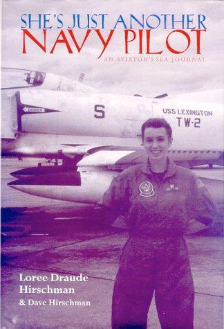 She's Just Another Navy Pilot: An Aviator's Sea Journal 9781557503350