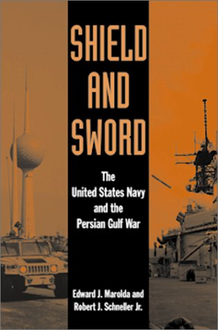 Shield and Sword: The United States Navy and the Persian Gulf War 9781557504852