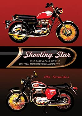 Shooting Star: The Rise & Fall of the British Motorcycle Industry 9781550229004