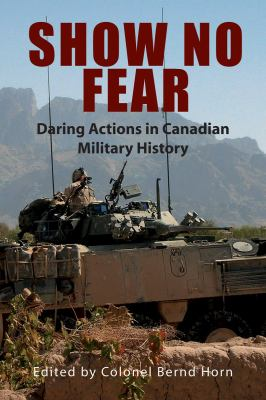 Show No Fear: Daring Actions in Canadian Military History 9781550028164