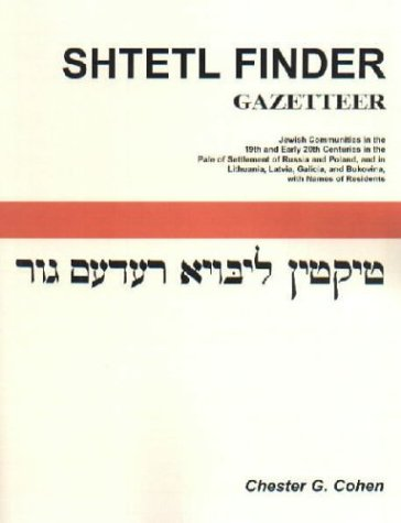 Shtetl Finder Gazetteer: Jewish Communities in the 19th and Early 20th Centuries in the Pale of Settlement of Russia and Poland, and in Lithuan 9781556132483