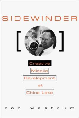 Sidewinder: Creative Missile Development at China Lake 9781557509512