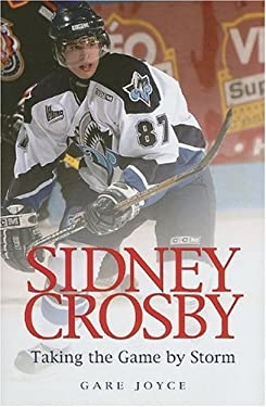 Sidney Crosby: Taking the Game by Storm 9781550412536