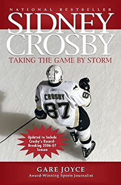 Sidney Crosby: Taking the Game by Storm 9781554550753