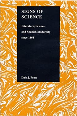 Signs of Science: Literature, Science, and Spanish Modernity Since 1868 9781557532213