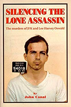 Silencing the Lone Assassin: The Murders of JFK and Lee Harvery Oswald 9781557787828