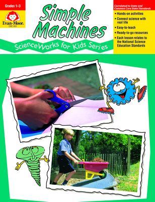Simple Machines - Scienceworks for Kids 9781557996893