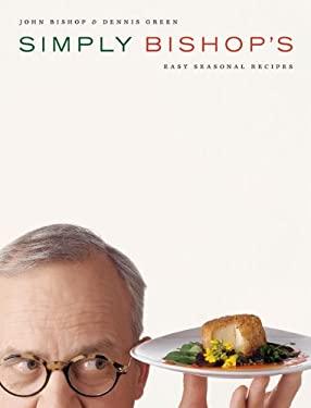 Simply Bishop's Easy Seasonal Recipes 9781550549492