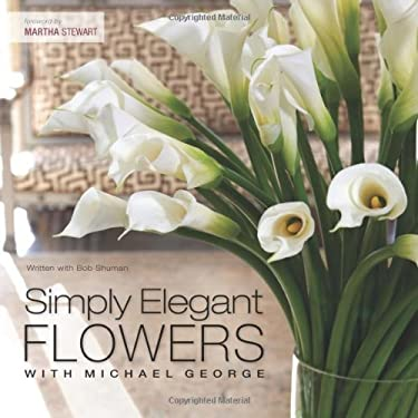 Simply Elegant Flowers with Michael George 9781558708068