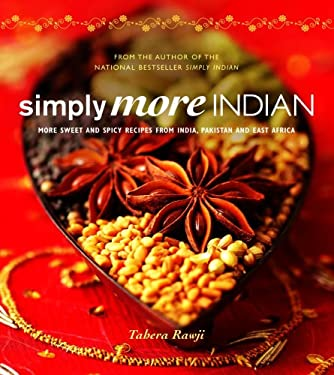 Simply More Indian: More Sweet and Spicy Recipes from India, Pakistan and East Africa 9781552859315