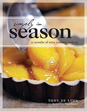 Simply in Season: 12 Months of Wine Country Cooking 9781552859513