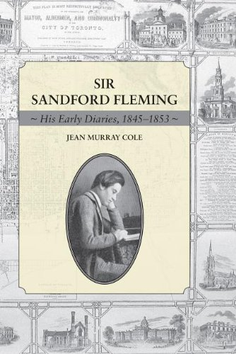 Sir Sandford Fleming: His Early Diaries, 1845-1853 9781554884506