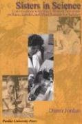 Sisters in Science: Conversations with Black Women Scientists about Race, Gender, and Their Passion for Science 9781557534453