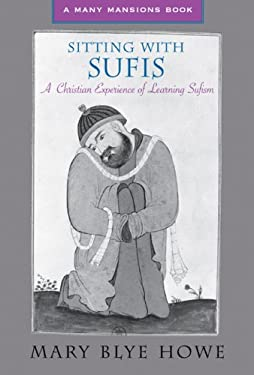 Sitting with Sufis: A Christian Experience of Learning the Spirituality of Islam 9781557254153