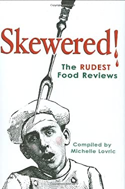 Skewered!: The Rudest Food Reviews 9781556526510