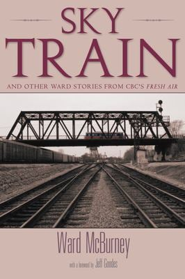Sky Train: Stories from CBC's Fresh Air 9781550023596