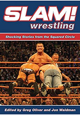 Slam! Wrestling: Shocking Stories from the Squared Circle 9781550228847