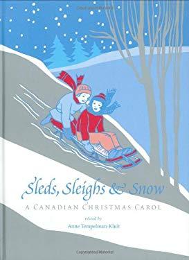 Sleds, Sleighs & Snow: A Canadian Christmas Carol 9781552857045