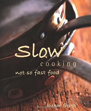 Slow Cooking: Not So Fast Food 9781552854983
