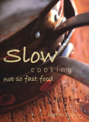 Slow Cooking: Not So Fast Food 9781552855805