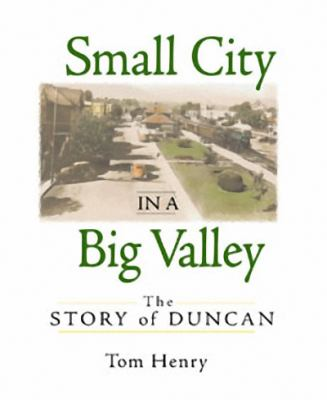 Small City in a Big Valley: The Story of Duncan 9781550172126