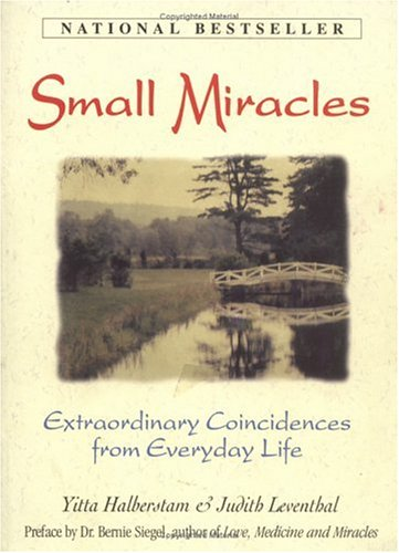 Small Miracles: Extraordinary Coincidences from Everyday Life 9781558506466