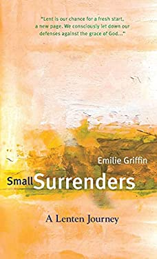 Small Surrenders: A Lenten Journey 9781557256423
