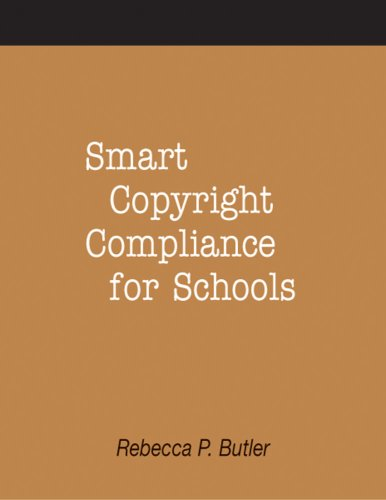Smart Copyright Compliance for Schools 9781555706463