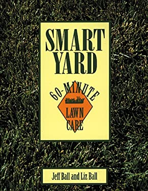 Smart Yard: 60-Minute Lawn Care 9781555911386