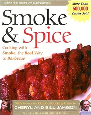 Smoke & Spice, Revised: Cooking with Smoke, the Real Way to Barbecue, on Your Charcoal Grill, Water Smoker, or Wood-Burning Pit 9781558322615