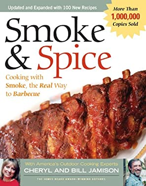 Smoke & Spice - Revised Edition: Cooking with Smoke, the Real Way to Barbecue 9781558322622