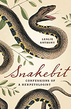 Snakebit: Confessions of a Herpetologist 9781553652366