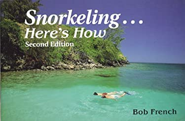 Snorkeling-- Here's How 9781559920834