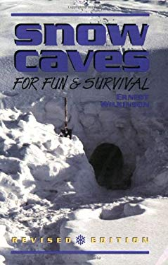 Snow Caves for Fun and Survival 9781555660956