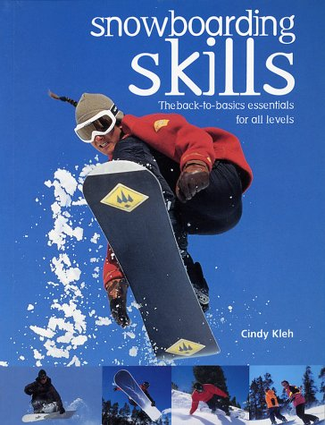 Snowboarding Skills: The Back-To-Basics Essentials for All Levels 9781552976265