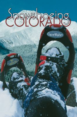 Snowshoeing Colorado 9781555915292
