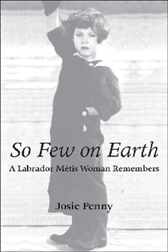 So Few on Earth: A Labrador Metis Woman Remembers 9781554887095
