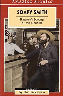 Soapy Smith: Skagway's Scourge of the Klondike 9781554390113