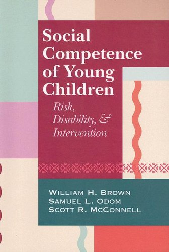 Social Competence of Young Children: Risk, Disability, and Intervention 9781557669230