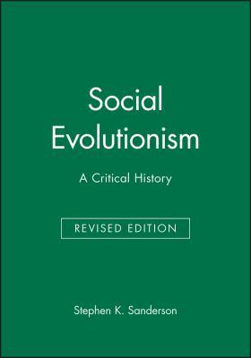 Social Evolutionism: A Critical History 9781557863379