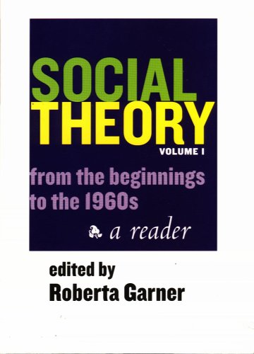 Social Theory Volume I (1st Ed.): From the Beginnings to the 1960s 9781551116631