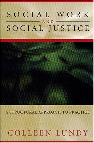 Social Work and Social Justice: A Structural Approach to Practice 9781551110356