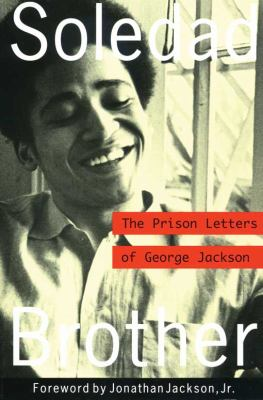 Soledad Brother: The Prison Letters of George Jackson 9781556522307