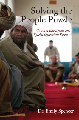 Solving the People Puzzle: Cultural Intelligence and Special Operations Forces 9781554887507