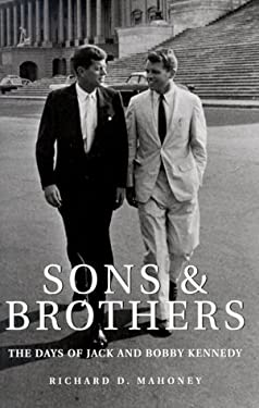 Sons & Brothers: The Days of Jack and Bobby Kennedy 9781559704809