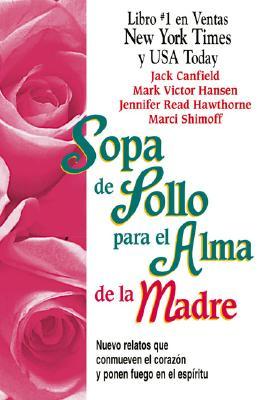Sopa de Pollo Para El Alma de La Madre 9781558747302